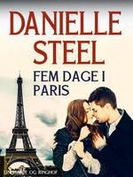 Fem dage i Paris - Danielle Steel