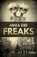 Freaks - Anika Eibe