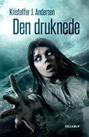 Den druknede - Kristoffer J. Andersen