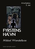 Fyrstens hævn - Mikkel Wendelboe