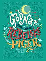 Godnathistorier for rebelske piger 2 - Francesca Cavallo, Elena Favilli