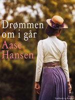 Drømmen om i går - Aase Hansen