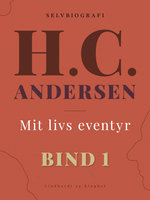Mit livs eventyr. Bind 1 - H.C. Andersen