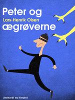 Peter og ægrøverne - Lars-Henrik Olsen