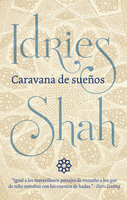 Caravana de sueños - Idries Shah