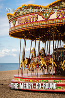 The Merry-go-round - William Somerset Maugham