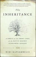 The Inheritance: A Family on the Front Lines of the Battle Against Alzheimer's Disease - Niki Kapsambelis