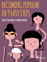 Becoming Popular in 9 Easy Steps - Sara Ejersbo Frederiksen