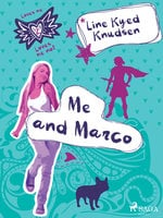 Loves Me/Loves Me Not 2 - Me and Marco - Line Kyed Knudsen