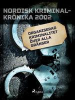 Organiserad kriminalitet över alla gränser - Diverse