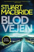 Blodvejen - Stuart MacBride
