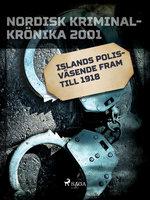 Islands polisväsende fram till 1918 - Diverse