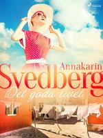 Det goda livet - Annakarin Svedberg