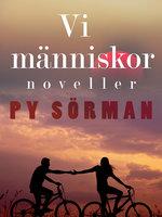 Vi människor : noveller - Py Sörman