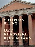Det klassiske København - Christian Elling