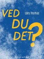 Ved du det? - Lars Thomas