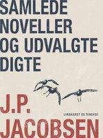 Samlede noveller og udvalgte digte - J.P. Jacobsen