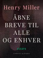 Åbne breve til alle og enhver - Henry Miller