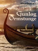 Sagaen om Gunløg Ormstunge - Keld Belert