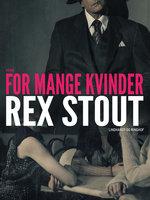 For mange kvinder - Rex Stout