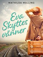 Eva Skyttes vänner - Mathilda Malling