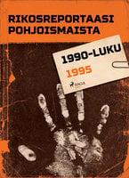 Rikosreportaasi Pohjoismaista 1995 - Eri Tekijöitä