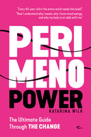 Perimenopower - The Ultimate Guide to The Change - Katarina Wilk