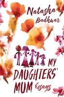 My Daughters' Mum Part 1 - Natasha Badhwar