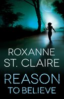 Reason to Believe - Roxanne St. Claire
