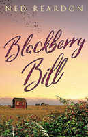 Blackberry Bill - Ned Reardon