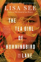 The Tea Girl of Hummingbird Lane - Lisa See