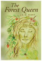 The Forest Queen - E.M. Scott