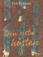 Den sista hösten - Erik Eriksson