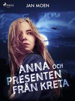 Anna och presenten från Kreta - Jan Moen