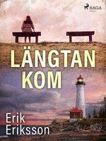 Längtan kom - Erik Eriksson