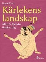 Kärlekens landskap 5: Män & Vad du önskar dig - Bente Clod