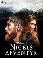Nigels äfventyr - Walter Scott