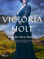 Män är inga änglar - Victoria Holt