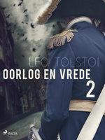 Oorlog en vrede 2 - Lev Tolstoj