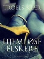 Hjemløse elskere - Troels Kjær