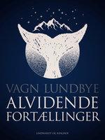 Alvidende fortællinger - Vagn Lundbye