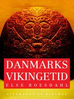 Danmarks vikingetid - Else Roesdahl