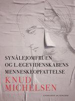 Synålejomfruen og lægevidenskabens menneskeopfattelse - Knud Michelsen
