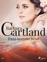 Hans spanske brud - Barbara Cartland