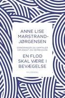 En flod skal være i bevægelse - Anne Lise Marstrand-Jørgensen