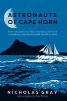 Astronauts of Cape Horn - Nicholas Gray