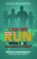 Can We Run With You, Grandfather? - Doug Richards