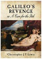 Galileo's Revenge - Christopher J T Lewis