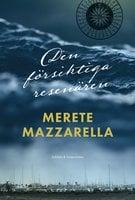 Den försiktiga resenären - Merete Mazzarella