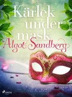 Kärlek under mask - Algot Sandberg